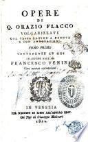 Opere di Q. Orazio Flacco volgarizzate col testo latino a fronte e con annotazioni. Tomo primo [-secondo] ... t