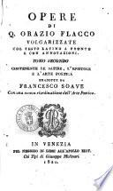 Opere di Q. Orazio Flacco volgarizzate col testo latino a fronte e con annotazioni. Tomo primo (-) ... tradotte da Francesco Soave ..