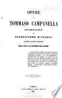 Opere di Tommaso Campanella scelte, ordinate ed annotate da Alessandro d'Ancona, e precedute da un discorso del medesimo sulla vita e le dottrine dell'autore