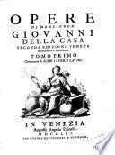 *Opere italiane e latine di monsignor Giovanni della Casa divise in tre tomi