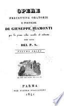 Opere precettive, oratorie, e poetiche di Giuseppe Biamonti per la prima volta raccolte ed ordinate per cura del P.S. ...