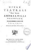 Opere teatrali dell'abate Andrea Willi veronese. [Tomo primo?]-undecimo ed ultimo