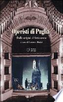 Operisti di Puglia. Dalle origini al Settencento