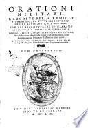 Orationi militari. Raccolte per M. Remigio fiorentino, da tutti gli historici greci e latini, antichi e moderni. Con gli argomenti, che dichiarano l'occasioni, per le quali elle furono fatte
