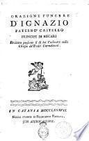 Orazione funebre d'Ignazio Paterno Castello principe di Biscari recitata presente il di lui cadavere nella chiesa de' Padri Carmelitani