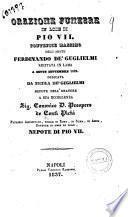 Orazione funebre in lode di Pio 7. Pontefice Massimo recitata in Lama a sette settembre 1823 ... dell'abate Ferdinando de' Guglielmi