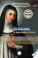 Orazioni di Santa Brigida - da recitarsi per 1 anno (con AudioBook omaggio) e le orazioni da recitarsi per 12 anni