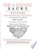 Orazioni sacre composte, e recitate in varie occasioni dal padre Serafino da Vicenza cappuccino divise in due tomi. Tomo primo [-secondo]