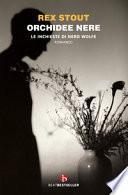 Orchidee nere. Le inchieste di Nero Wolfe
