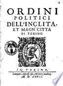 Ordini politici dell'inclita et magnifica citta di Torino