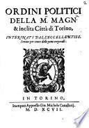Ordini politici della magnifica et inclita citta di Torino, interinati dall'eccellentissimo Senato per conto delle pene corporali