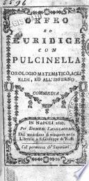 Orfeo ed Euridice con Pulcinella orologio matematico, agli Elisi, ed all'Inferno. Commedia