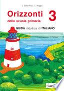 Orizzonti. Guida didattica di italiano. Per la 3a classe elementare