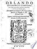 Orlando innamorato composto gia dal s. Matteo Maria Boiardo conte di Scandiano, et hora rifatto tutto di nuouo da m. Francesco Berni ..
