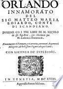 Orlando innamorato, insieme co i tre libri di Nicolo de gli Agostini gia riformati per Lodovico Domenichi. Nuov. rist. (etc.)