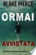 Ormai avvistata (Un emozionante thriller di Laura Frost, agente dell'FBI — Libro 2)
