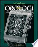 Orologi 2010 - Le Collezioni: Orologi meccanici più prestigiosi del mondo