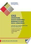 OSS Operatore socio-sanitario. Manuale e quiz per il concorso