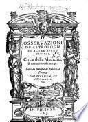 Osseruazioni de astrologia et altre appartenenze, circa della medicina, & mutazione de tempi. Fatte da Battista de Ruberti, di Firenze
