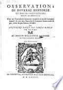 Osservationi Di Diverse Historie Et D'Altri Particolari Degni Di Memorias