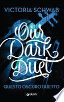 Our Dark Duet. Questo oscuro duetto
