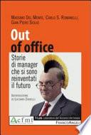 Out of office. Storie di manager che si sono reinventati il futuro