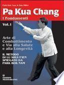 Pa kua chang. Arte di combattimento e via alla salute e alla longevità