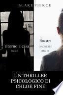 Pacchetto Thriller Psicologici di Chloe Fine: Ritorno a casa (#5) e Finestre Oscurate (#6)