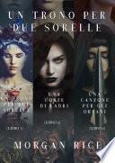 Pacchetto Un Trono per due Sorelle (Libri 1, 2 e 3)