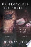 Pacchetto Un Trono per due Sorelle (Libri 5 et 6)