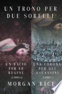 Pacchetto Un Trono per due Sorelle (Libri 6 e 7)