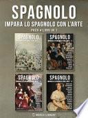 Pack 4 Libri in 1 - Spagnolo - Impara lo Spagnolo con l'Arte