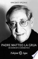 Padre Matteo La Grua. Un esorcista carismatico