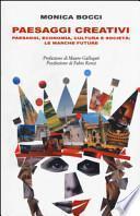 Paesaggi creativi. Paesaggi, economia, cultura e società: le Marche future