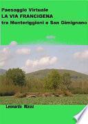 Paesaggio Virtuale. La via Francigena da Monteriggioni a San Gimignano