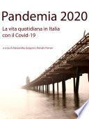 Pandemia 2020. La vita in Italia con il Covid-19