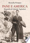 Pane e America. Biografia di Edoardo Tagliaferri