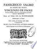 Panegirico sagro in onore del beato Vincenzo de Paoli fondatore della congregazione della missione detto nel triduo della sua beatificazione ... dal M.R. padre Francesco Antonio Agnelli ..
