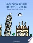 Panorama di Città in tutto il Mondo Libro da Colorare per Bimbi 1, 2 & 3