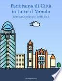 Panorama di Città in tutto il Mondo Libro da Colorare per Bimbi 1 & 2