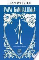 Papà Gambalunga: Edizione integrale e annotata