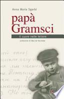 Papà Gramsci. Il cuore nelle lettere