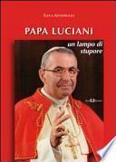 Papa Luciani. Un lampo di stupore