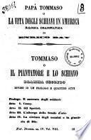 Papa Tommaso o La vita degli schiavi in America bilogia drammatica di Enrico Bay