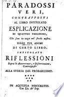 Paradossi veri contrapposti al libro intitolato esplicazione di 4 paradossi, ... contrapposte alla storia del probabilismo