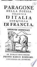 Paragone della poesia tragica d'Italia con quella di Francia