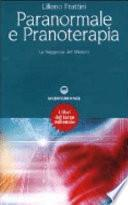 Paranormale e pranoterapia. La saggezza del mistero