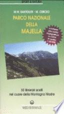 Parco nazionale della Majella. 30 itinerari scelti nel cuore della Montagna madre. Con carta topografica 1:50.000. Ediz. illustrata