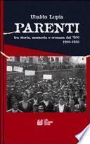 Parenti. Tra storia, memoria e cronaca del '900 (1900-1950)