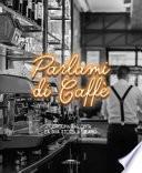 Parlami di caffè. Ottolina racconta la sua storia a Milano